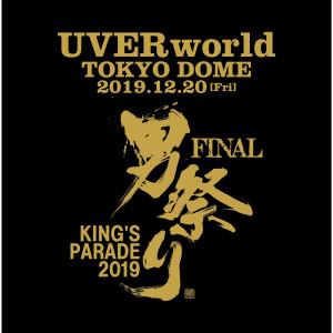 UVERworld的專輯KINGS PARADE FINAL at Tokyo Dome 2019.12.20