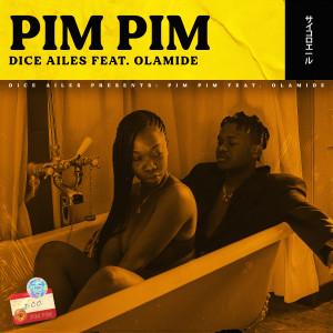 Album Pim Pim (feat. Olamide) (Explicit) from Dice Ailes