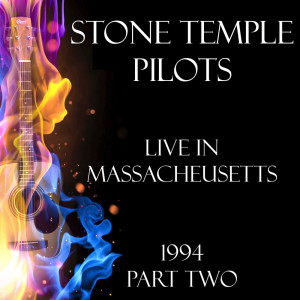 Album Live in Massacheusetts 1994 Part Two from Stone Temple Pilots