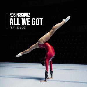 Robin Schulz的專輯All We Got (feat. KIDDO) (Explicit)
