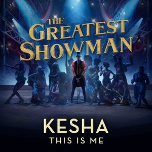 Kesha的專輯This Is Me (From The Greatest Showman)