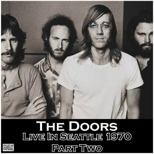 The Doors的專輯Live In Seattle 1970 Part Two