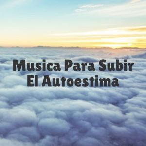 Album Musica Para Subir El Autoestima from Musica Relajante