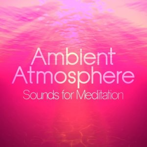 Album Ambient Atmosphere: Sounds for Meditation from Meditation