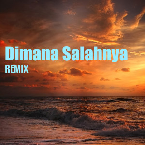Dimana Salahnya (Remix Version) dari Dj Icha