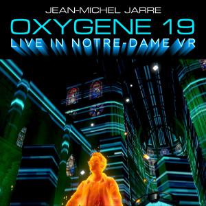Album Oxygene 19 (Live In Notre-Dame VR) from Jean-Michel Jarre