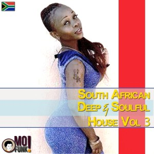 Album South African Deep & Soulful House, Vol. 3 (Compiled by Lungzo Mofunk) from Various Artists