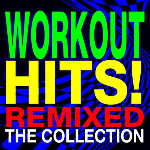 Album Workout Hits! Remixed – the Collection from Ultimate Workout Factory