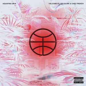 Album Aquafina (feat. Goldlink & Chaz French) (2k19 Remix) (Explicit) from Falcons
