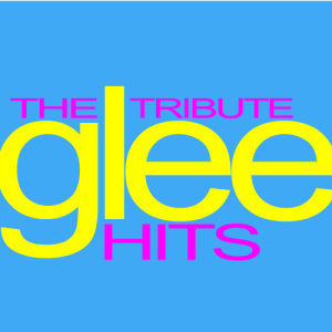 Ultimate Pop Hits!的專輯The Tribute - Glee Hits