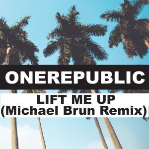 Listen to Lift Me Up (Michael Brun Remix) song with lyrics from OneRepublic