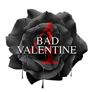 BAD VALENTINE 4