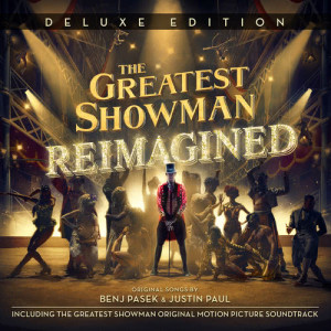 Album The Greatest Showman: Reimagined (Deluxe) from Movie Soundtrack