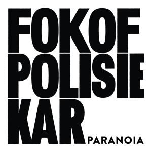 Album Paranoia from Fokofpolisiekar