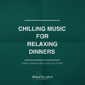 Album Chilling Music for Relaxing Dinners from Various Artists