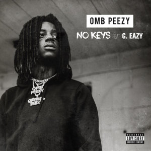 Listen to No Keys (feat. G-Eazy) song with lyrics from Omb Peezy