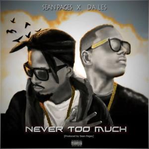 Album Never Too Much Single from Da L.E.S.