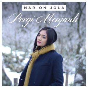 Pergi Menjauh 2019 Marion Jola