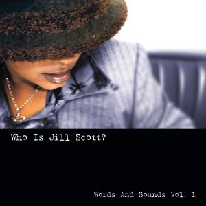 Album Who Is Jill Scott?: Words and Sounds, Vol. 1 from Jill Scott
