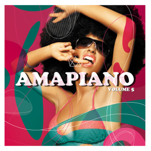 Album AmaPiano Volume 5 from Various Arists