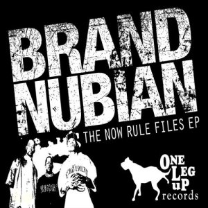 Brand Nubian的專輯The Now Rule Files