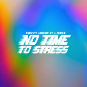 Album No Time To Stress from Embody