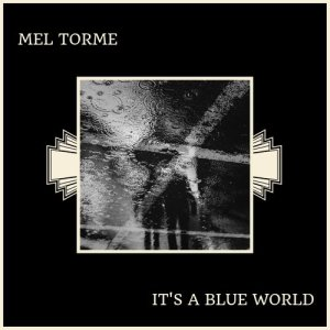 Album It's A Blue World from Mel Torme