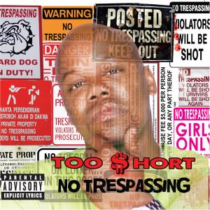 No Trespassing 2012 Too $hort