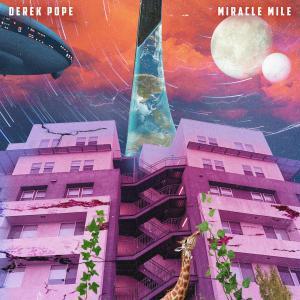 Album Miracle Mile (Explicit) from Derek Pope