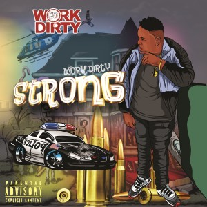 Album Strong (Explicit) from Work Dirty