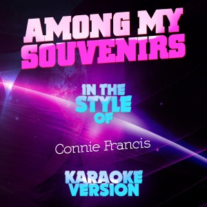 Ameritz Audio Karaoke的專輯Among My Souvenirs (In the Style of Connie Francis) [Karaoke Version] - Single