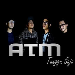 Album TUNGGU SAJA from ATM