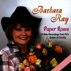 Album Paper Roses (16 New Recordings from SA's Queen of Country) from Barbara Ray