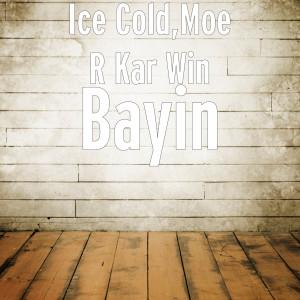 Bayin (Explicit) dari Ice Cold