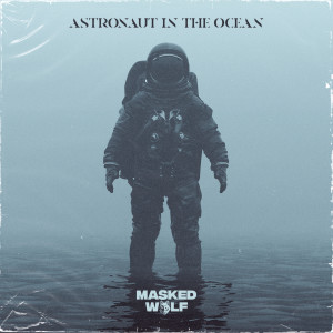 Listen to Astronaut In The Ocean song with lyrics from Masked Wolf