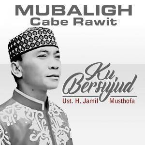 Ku Bersujud dari Mubaligh Cabe Rawit