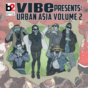 Album Vibe Presents: Urban Asia, Vol. 2 (Explicit) from Various Artists