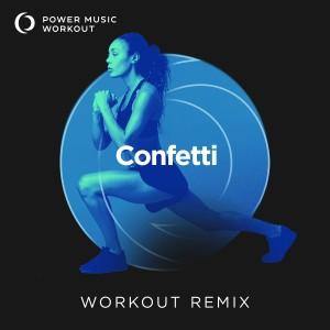 Power Music Workout的專輯Confetti - Single