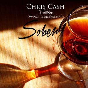 Album Sober (feat. Davinchi & DreBabyBandx) from Chris Cash