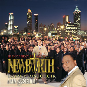 A New Beginning 2006 New Birth Choir