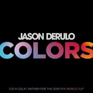 Jason Derulo的專輯Colors (Coca-Cola® Anthem, 2018 FIFA World CupTM)