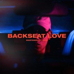 MastaMic的專輯Backseat Love (feat. Jase)