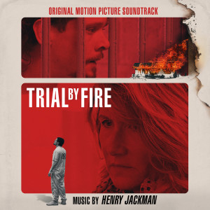 Henry Jackman的專輯Trial by Fire (Original Motion Picture Soundtrack)