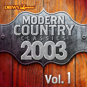 The Hit Crew的專輯Modern Country Classics: 2003, Vol. 1