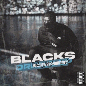 Album Drumz EP (Explicit) from Blacks