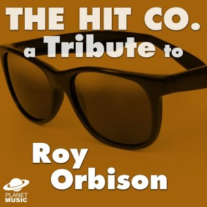 The Hit Co.的專輯A Tribute to Roy Orbison