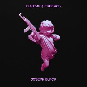 Always & Forever dari Joseph Black