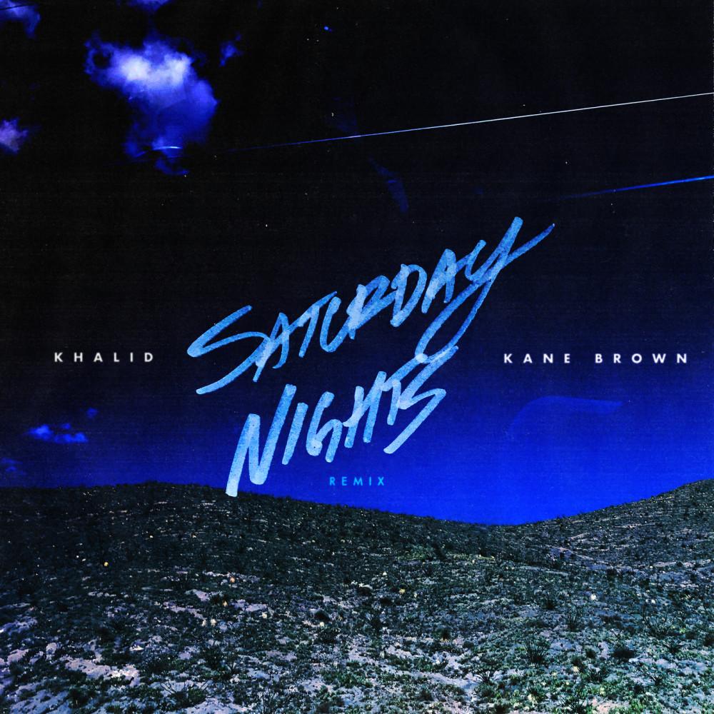 Saturday Nights REMIX 2019 Khalid; Kane Brown