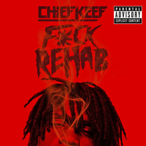 Listen to F*ck Rehab song with lyrics from Chief Keef