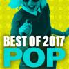 Various Artists Album Best Of 2017 Pop Mp3 Download